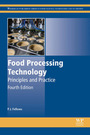 Food Processing Technology, ed. 4: Principles and Practice cover