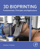3D Bioprinting: Fundamentals, Principles, and Applications