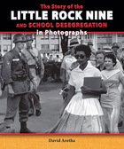The Story of the Little Rock Nine and School Desegregation in Photographs,2014