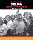 The Story of the Selma Voting Rights Marches in Photographs,2014