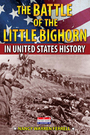 The Battle of the Little Bighorn in United States History cover