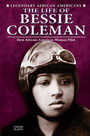 The Life of Bessie Coleman: First African-American Woman Pilot cover