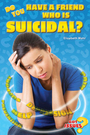 Do You Have a Friend Who Is Suicidal? cover