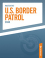 Master the U.S. Border Patrol Exam cover