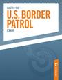 Master the U.S. Border Patrol Exam cover