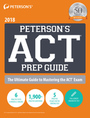 Peterson?s ACT� Prep Guide, ed. 3: The Ultimate Guide to Mastering the ACT� 2018 cover