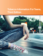 Tobacco Information for Teens, ed. 3: Health Tips about the Hazards of Using Cigarettes, Smokeless Tobacco, and Other Nicotine Products