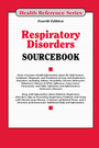 Respiratory Disorders Sourcebook, ed. 4 cover