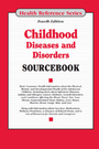 Childhood Diseases and Disorders Sourcebook, ed. 4 cover