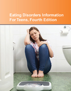 Eating Disorders Information For Teens, ed. 4: Health Tips About Anorexia, Bulimia, Binge Eating, And Body Image Disorders
