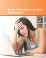 Stress Information For Teens, ed. 3: Health Tips About The Mental And Physical Consequences Of Stress cover