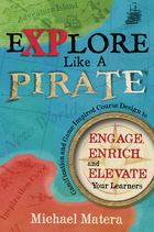 Explore Like a Pirate: Engage, Enrich and Elevate Your Learners with Gamification and Game-inspired Course Design