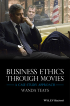 Business Ethics Through Movies: A Case Study Approach