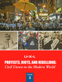UXL Protests, Riots, and Rebellions: Civil Unrest in the Modern World cover