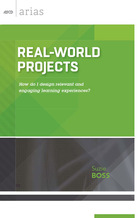 Real-World Projects: How Do I Design Relevant and Engaging Learning Experiences?