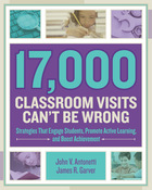 17,000 Classroom Visits Can?t Be Wrong: Strategies That Engage Students, Promote Active Learning, and Boost Achievement