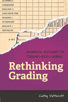 Rethinking Grading: Meaningful Assessment for Standards-Based Learning