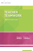 Teacher Teamwork: How Do We Make It Work?