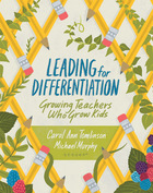 Leading for DIfferentiation: Growing Teachers Who Grow Kids