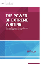 The Power of Extreme Writing: How Do I Help My Students Become Eager and Fluent Writers?