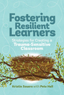 Fostering Resilient Learners: Strategies for Creating a Trauma-Sensitive Classroom cover