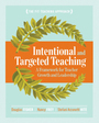 Intentional and Targeted Teaching: A Framework for Teacher Growth and Leadership cover