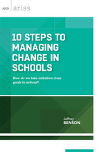 10 Steps to Managing Change in Schools: How Do We Take Iinitiatives from Goals to Actions?