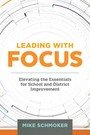 Leading with Focus: Elevating the Essentials for School and District Improvements cover