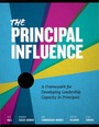 The Principal Influence: A Framework for Developing Leadership Capacity in Principals cover