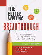 Better Writing Breakthrough: Connecting Student Thinking and Discussion to Inspire Great Writing