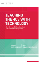 Teaching the 4Cs with Technology: How Do I Use 21st Century Tools to Teach 21st Century Skills?