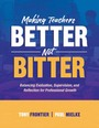 Making Teachers Better Not Bitter: Balancing Evaluation, Supervision, and Reflection for Professional Growth cover