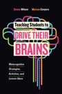 Teaching Students to Drive Their Brains: Metacognitive Strategies, Activities, and Lesson Ideas cover