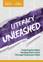 Literacy Unleashed: Fostering Excellent Reading Instruction Through Classroom Visits cover