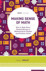 Making Sense of Math: How to Help Every Student Become a Mathematical Thinker and Problem Solver cover