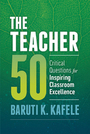 The Teacher 50: Critical Questions for Inspiring Classroom Excellence cover