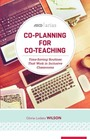 Co-Planning for Co-Teaching: Time-Saving Routines That Work in Inclusive Classrooms cover