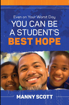 Even on Your Worst Day You Can Be a Student's Best Hope