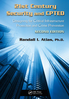21st Century Security and CPTED, ed. 2: Designing for Critical Infrastructure Protection and Crime Prevention