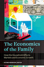 The Economics of the Family: How the Household Affects Markets and Economic Growth cover