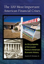 The 100 Most Important American Financial Crises: An Encyclopedia of the Lowest Points in American Economic History cover