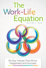 The Work-Life Equation: Six Key Values That Drive Happiness and Success cover