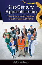 21st-Century Apprenticeship: Best Practices for Building a World-Class Workforce