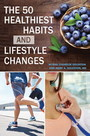 The 50 Healthiest Habits and Lifestyle Changes cover
