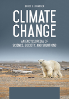 Climate Change: An Encyclopedia of Science, Society, and Solutions