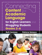 Connecting Content and Academic Language for English Learners and Struggling Students, Grades 2?6