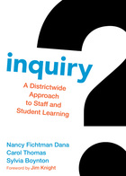 Inquiry: A District-Wide Approach to Staff and Student Learning