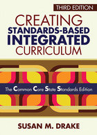 Creating Standards-Based Integrated Curriculum, ed. 3: The Common Core State Standards Edition