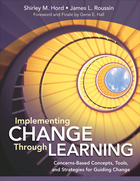 Implementing Change Through Learning: Concerns-Based Concepts, Tools, and Strategies for Guiding Change