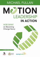 Motion Leadership in Action: More Skinny on Becoming Change Savvy